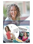 Happy Healthy Thyroid Book Bundle - Plus 2DVDs (Adrenal and Thyroid)